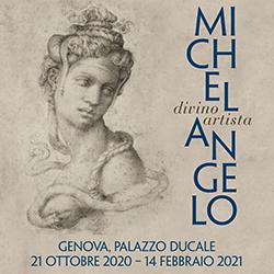 Michelangelo. Divino artista. A Genova, Palazzo Ducale, dal 21 ottobre 2020 al 14 febbraio 2021