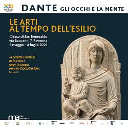Dante. Le arti al tempo dell'esilio. Al MAR - Museo d'Arte della Città di Ravenna, dall'8 maggio al 4 luglio 2021