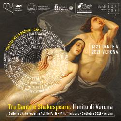 Tra Dante e Shakespeare. Il mito di Verona. A Verona, Galleria d'Arte Moderna Achille Forti, fino al 3 ottobre 2021
