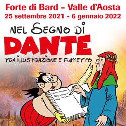 Nel segno di Dante, tra illustrazione e fumetto. Al Forte di Bard (Aosta), dal 25 settembre 2021 al 6 gennaio 2022