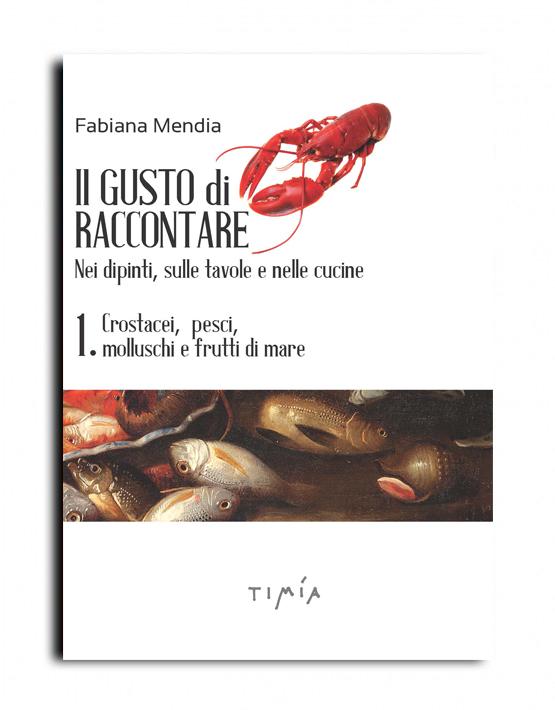 I rapporti tra arte e cucina in un libro di Fabiana Mendia