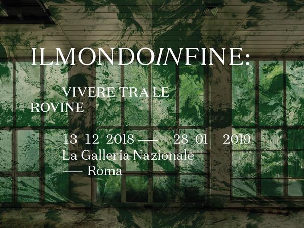 """Roma: alla Galleria Nazionale d'Arte Moderna e Contemporanea la mostra """"Ilmondoinfine"""""""
