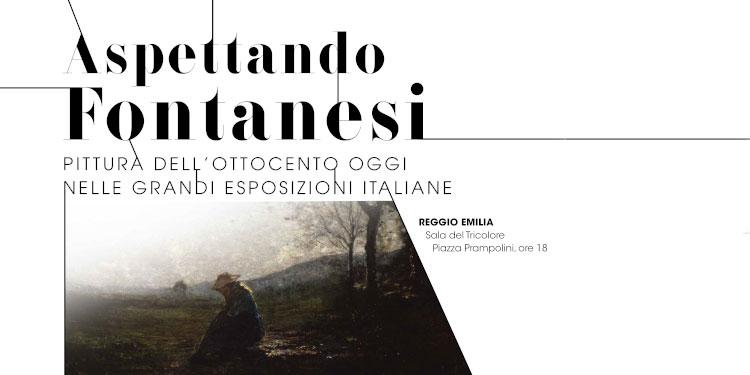 Aspettando Fontanesi: un ciclo di incontri sulle mostre in corso dedicate ai maestri e all'arte dell'Ottocento