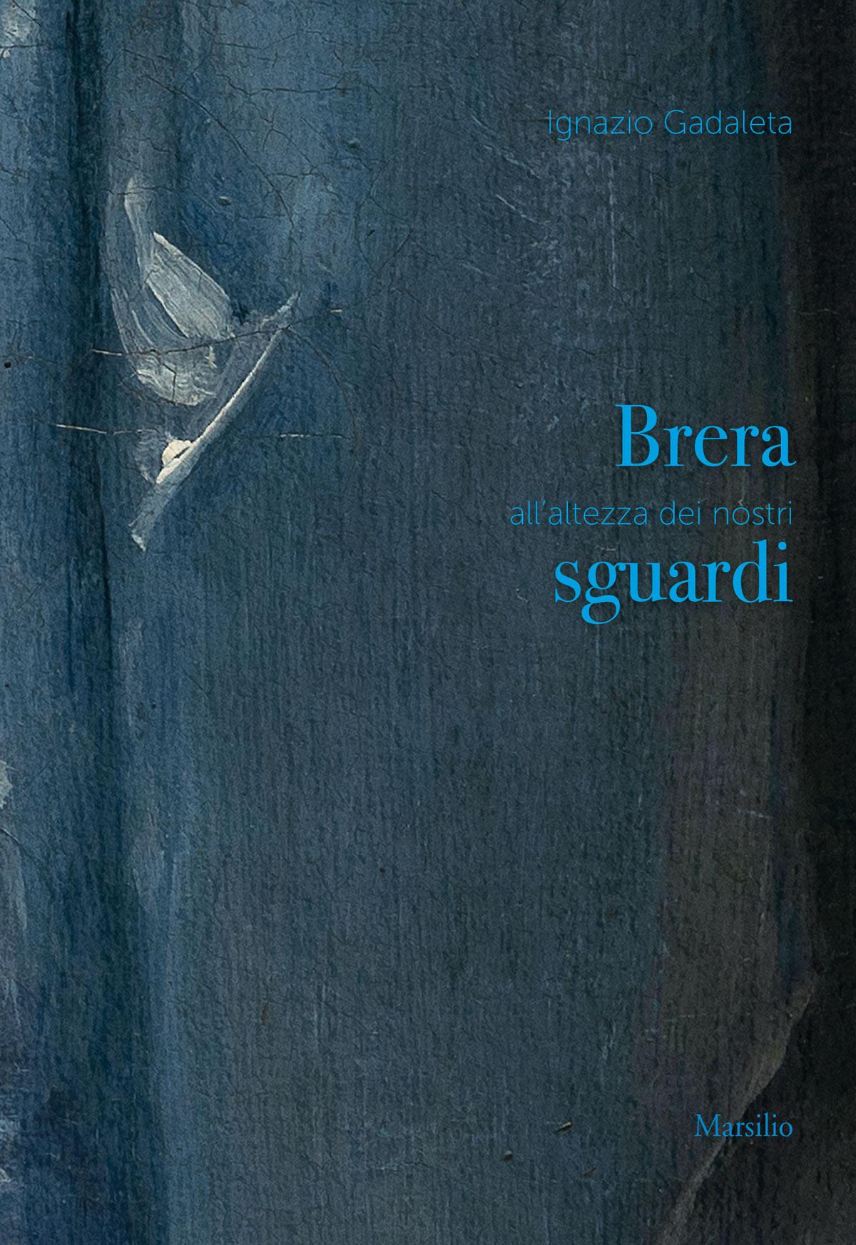I dettagli di 77 dipinti della Pinacoteca di Brera, in scala 1:1, nel libro di Ignazio Gadaleta