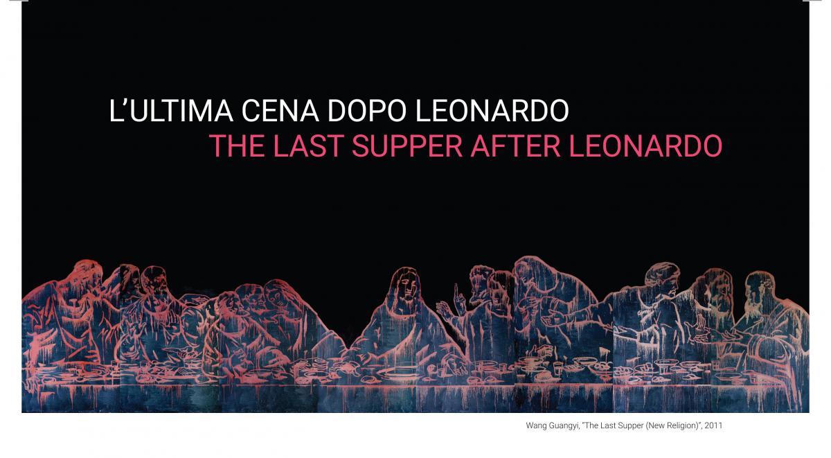 L'Ultima Cena dopo Leonardo: a Milano una mostra sulle interpretazioni contemporanee del capolavoro leonardiano
