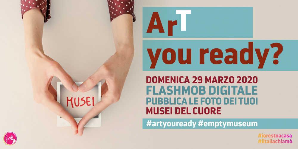 ArT you ready? Il MiBACT lancia il flash mob digitale per condividere i musei del cuore