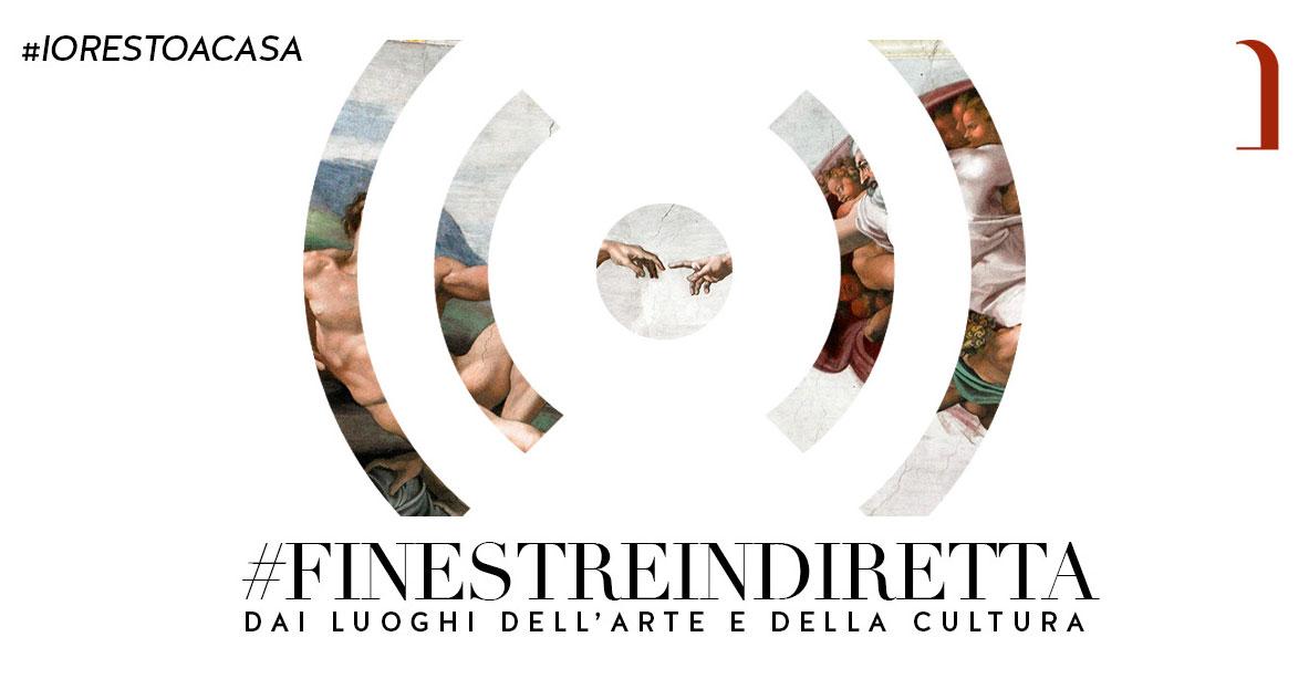 #FinestreInDiretta: da lunedì 16 marzo portiamo i migliori musei italiani a casa vostra, in diretta streaming