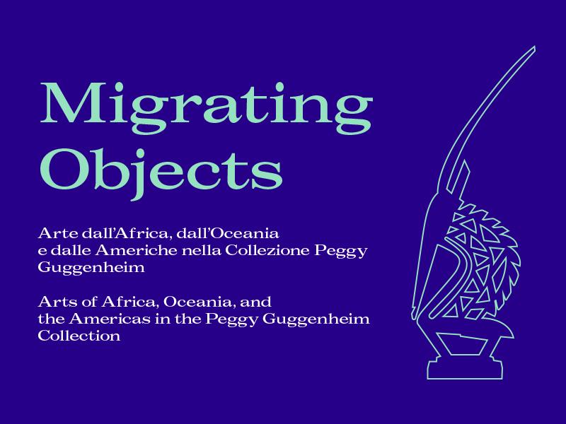 Migrating Objects: alla Collezione Peggy Guggenheim di Venezia la mostra sugli oggetti non occidentali della celebre collezionista americana